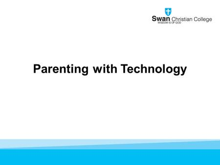 Parenting with Technology. Why a BYOD program? 'To personalise learning through active engagement using current technologies.' 1.Bring education into.