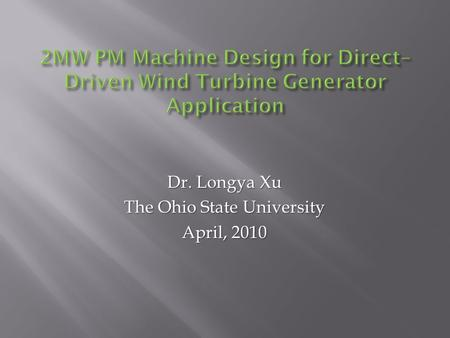 Dr. Longya Xu The Ohio State University April, 2010.