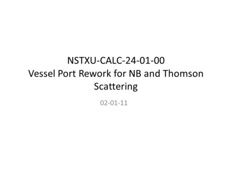 NSTXU-CALC Vessel Port Rework for NB and Thomson Scattering