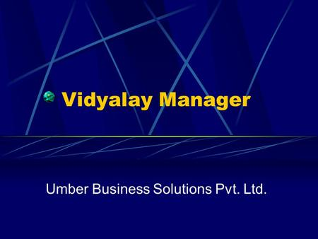 Vidyalay Manager Umber Business Solutions Pvt. Ltd.
