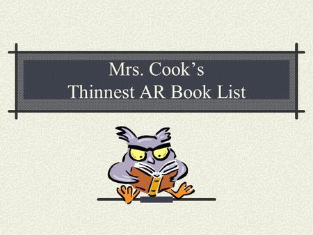 Mrs. Cook's Thinnest AR Book List. The Crossing by Gary Paulsen Thirteen-year-old Manny, a street kid fighting for survival in a Mexican border town,