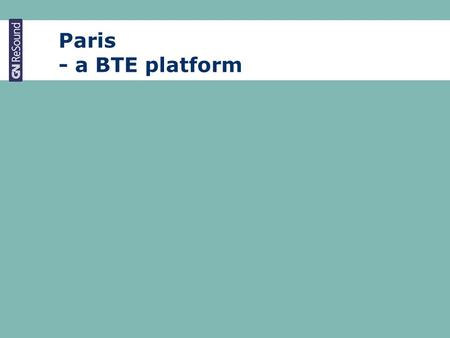 Paris - a BTE platform. Platform – how to do it. 2 What is a BTE platform ?  Hardware used by several different models  Used by multiple brands  Same.