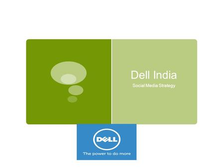 Dell India Social Media Strategy. My Dell Rewards: Increasing Online Traffic  Advertising the campaigning on Facebook side bars through Facebook Ads.