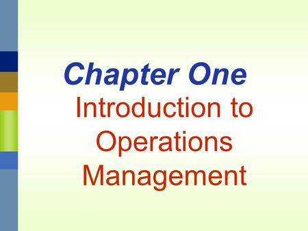 Chapter One Introduction to Operations Management.