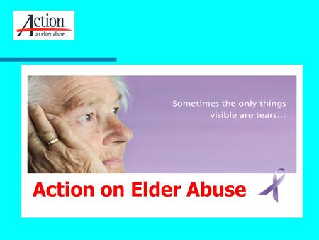Action on Elder Abuse. 3. Safeguarding 1. Who we are 2. Elder Abuse 4. Personalisation.
