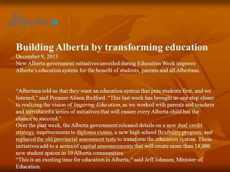 Building Alberta by transforming education December 9, 2013 New Alberta government initiatives unveiled during Education Week improve Alberta's education.