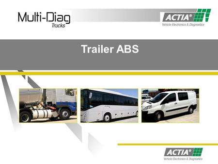 Trailer ABS. Trailer ABS Components ABS relay modulator Electronic Control Unit (ECU)