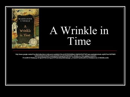A Wrinkle in Time  %2FNY01001016%2FCentricity%2FDomain%2F682%2FA_Wrinkle_in_Time.ppt&ei=LiUjUrDLI-