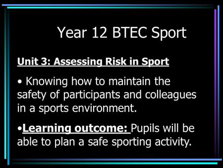 Year 12 BTEC Sport Unit 3: Assessing Risk in Sport