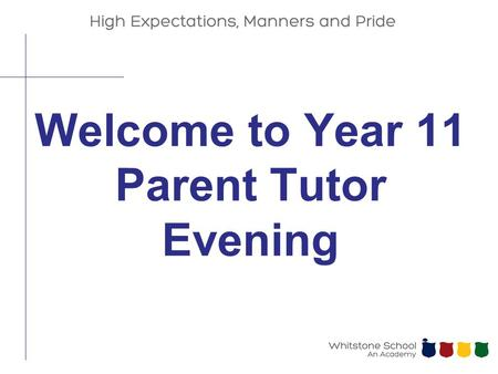 Welcome to Year 11 Parent Tutor Evening. The Importance of GCSEs and Btecs You need at least 5 GCSEs at grades A*-C to study a Level 3 course... Achieving.