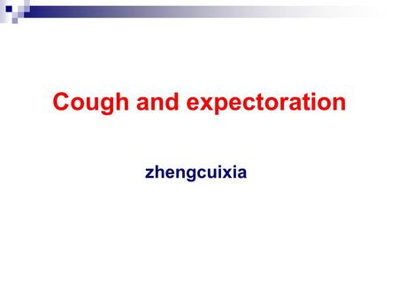 Cough and expectoration zhengcuixia. Concept A protective reflex act clean excessive secretion & foreign material Initiated by miscellaneous stimuli or.