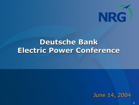 1 Deutsche Bank Electric Power Conference June 14, 2004.
