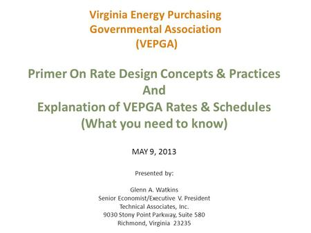 Virginia Energy Purchasing Governmental Association (VEPGA) Primer On Rate Design Concepts & Practices And Explanation of VEPGA Rates & Schedules (What.
