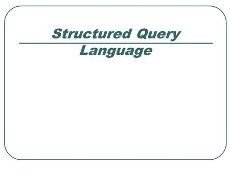 Structured Query Language. Group Functions What are group functions ? Group Functions Group functions operate on sets of rows to give one result per group.