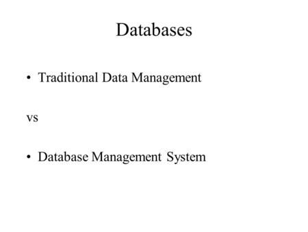 Database Management N Database Hierarchy N File Oriented