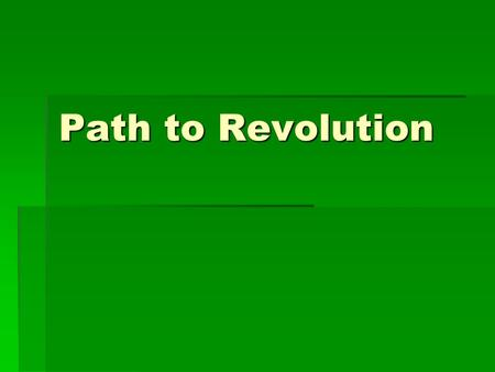 Path to Revolution. British Action: Proclamation of 1763  Prohibited settlement in area beyond the Appalachians  Not designed to oppress colonists,