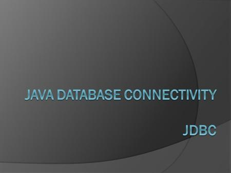 JDBC  The JDBC (Java Database Connectivity) API helps a Java program to access a database in a standard way  JDBC is a specification that tells the.