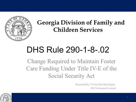 Georgia Division of Family and Children Services DHS Rule 290-1-8-.02 Change Required to Maintain Foster Care Funding Under Title IV-E of the Social Security.
