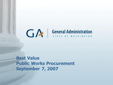 Best Value Public Works Procurement September 7, 2007.