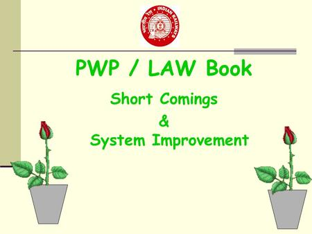 PWP / LAW Book Short Comings & System Improvement.