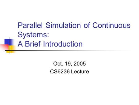 Parallel Simulation of Continuous Systems: A Brief Introduction