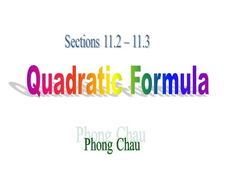 The Quadratic Formula For any quadratic equation of the form The solutions are given by the formula: