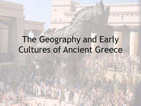 The Geography and Early Cultures of Ancient Greece.