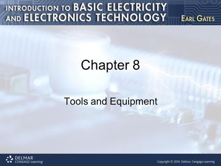 Chapter 8 Tools and Equipment. Introduction This chapter covers the following topics : Handling hand and power tools Storing hand and power tools Using.