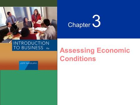 Chapter 3 Assessing Economic Conditions. Portion of Graphic from pg 72 will go here Learning Objectives Assessing Economic Conditions GrowthInflation.