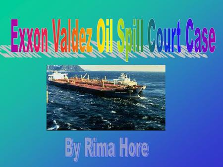 The Disaster  Just after midnight on March 24, 1989, the Exxon Valdez, an oil tanker, hit Bligh Reef in the Prince William Sound dumping 11 million gallons.