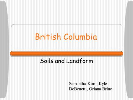 British Columbia Soils and Landform
