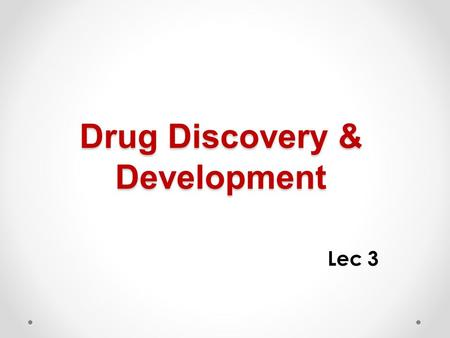Drug Discovery & Development Lec 3. II. Special approach 1. Variation of alkyl substituents. 2. Extention of the structure. 3. Ring closure or ring opening.