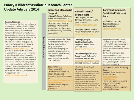Emory+Children's Pediatric Research Center Update February 2014 Clinical studies/ coordinators  Kris Rogers, RN, CRA Director, Clinical Research: (404-785-1215,
