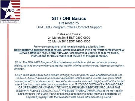 SIT / OHI Basics Presented by DHA UBO Program Office Contract Support From your computer or Web-enabled mobile device log into: