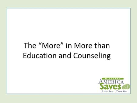 "The ""More"" in More than Education and Counseling."