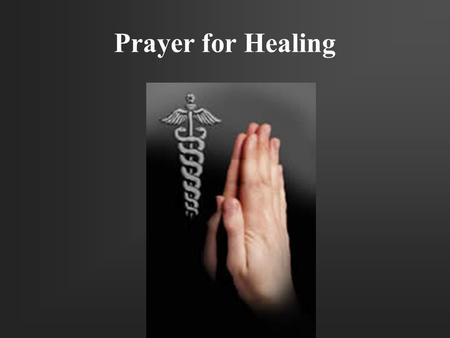 "Prayer for Healing. ""But he was wounded for our transgressions, he was bruised for our iniquities: the chastisement of our peace was upon him; and with."
