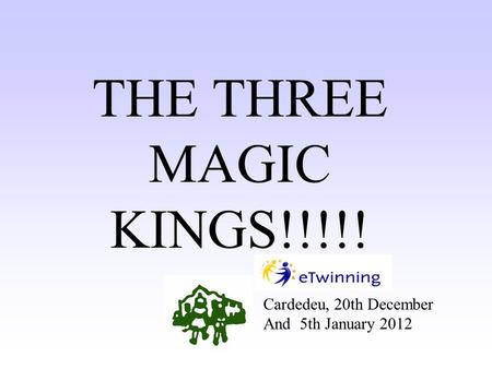 THE THREE MAGIC KINGS!!!!! Cardedeu, 20th December And 5th January 2012.