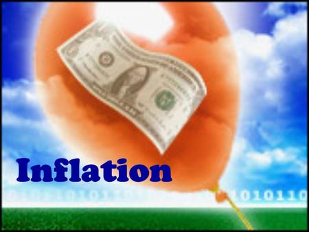 Inflation. What is inflation? A rise in the general price level –$1.00 today does not buy as much as a dollar from 1950. –Example: The price of a pack.