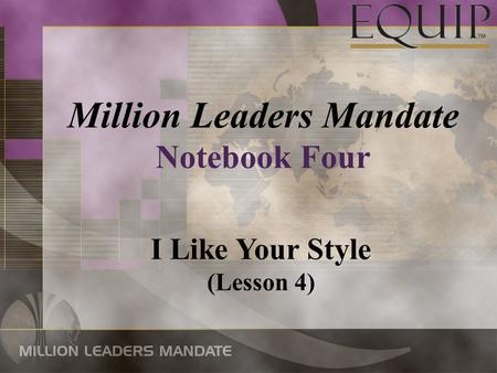 Million Leaders Mandate Notebook Four I Like Your Style (Lesson 4)
