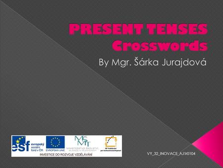 VY_32_INOVACE_AJ1r0104. In the solution you'll find the answer for the brain teaser called Photograph: Brothers and sisters I have none but this man's.