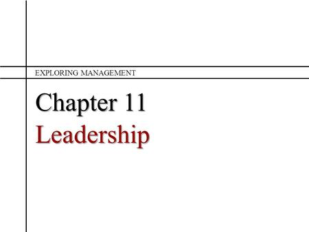 Exploring Management Chapter 11 Leadership.