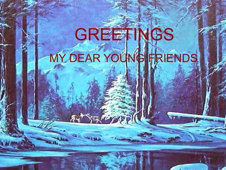 GREETINGS MY DEAR YOUNG FRIENDS 1971 Greetings
