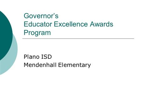 Governor's Educator Excellence Awards Program Plano ISD Mendenhall Elementary.