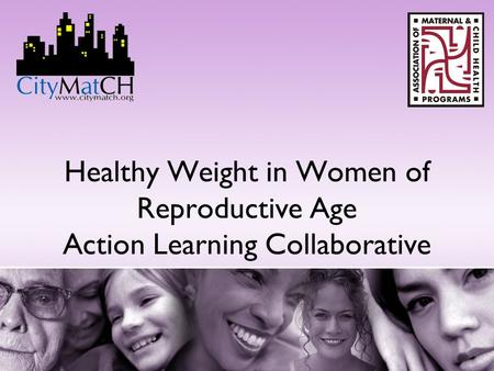 Healthy Weight in Women of Reproductive Age Action Learning Collaborative.