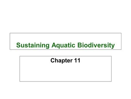 Sustaining Aquatic Biodiversity Chapter 11. Core Case Study: A Biological Roller Coaster Ride in Lake Victoria  Loss of biodiversity and cichlids  Nile.