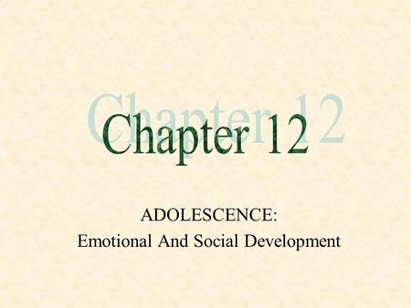 ADOLESCENCE: Emotional And Social Development. Development of Identity.
