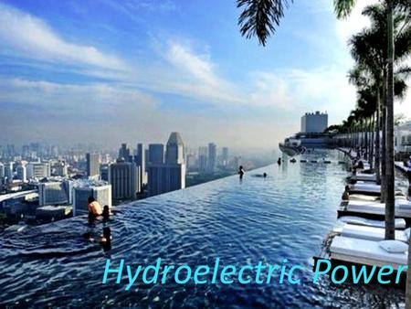 Hydroelectric Power. What's Hydroelectric Power ? Hydroelectric Power is the way to use water's Potential Energy and Kinetic Energy to converted into.