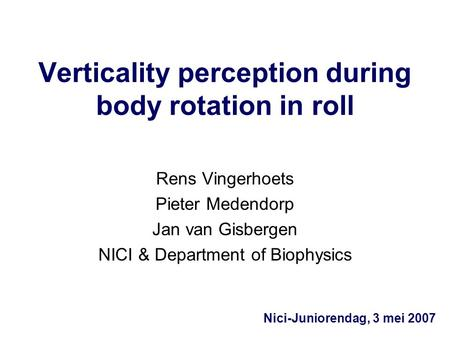 Verticality perception during body rotation in roll