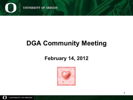 DGA Community Meeting February 14, 2012 1. DGA Community Meeting: Agenda February 14, 2012 Agenda ItemDiscussion Leader Welcome and IntroductionsMoira.