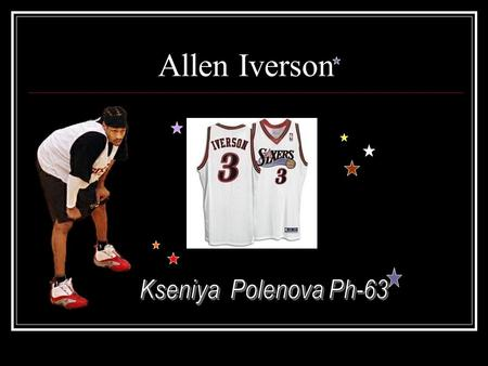 Allen Iverson. Biography Was born in Hampton, Virginia the son of Allen Broughton and Ann Iverson his good friend Joe Smith Won the Big East's 1994-95.